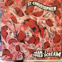 St. Christopher / Man, I Could Scream
