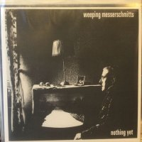 Weeping Messerschmitts / Nothing Yet