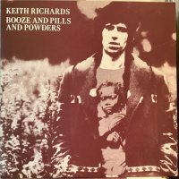 Keith Richards / Booze And Pills And Powders