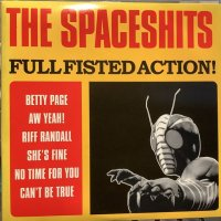 The Spaceshits / Full Fisted Action!