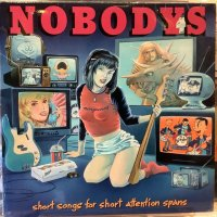 Nobodys / Short Songs For Short Attention Spans