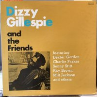 Dizzy Gillespie / And The Friends