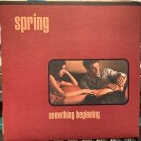 Spring / Something Beginning