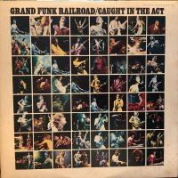 Grand Funk Railroad / Caught In The Act