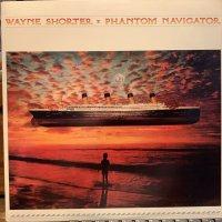 Wayne Shorter / Phantom Navigator