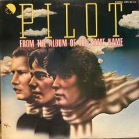 Pilot / From The Album Of The Same Name